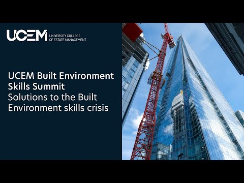 UCEM Built Environment Skills Summit - Solutions to the Built Environment  Skills Crisis