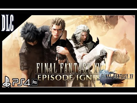 Final Fantasy XV Episode Ignis DLC [PS4 Pro] Sacrifice for a King Full Story
