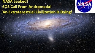 update2015 nasa received an sos call from andromeda an alien civilization is calling for help