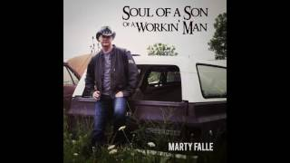 Watch Marty Falle Soul Of A Son Of A Workin Man video