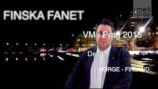 Finska hockeyfanet i Prag - Del 3: Norge - Finland