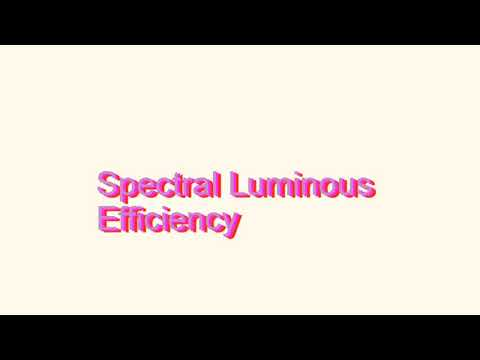 How to Pronounce Spectral Luminous Efficiency