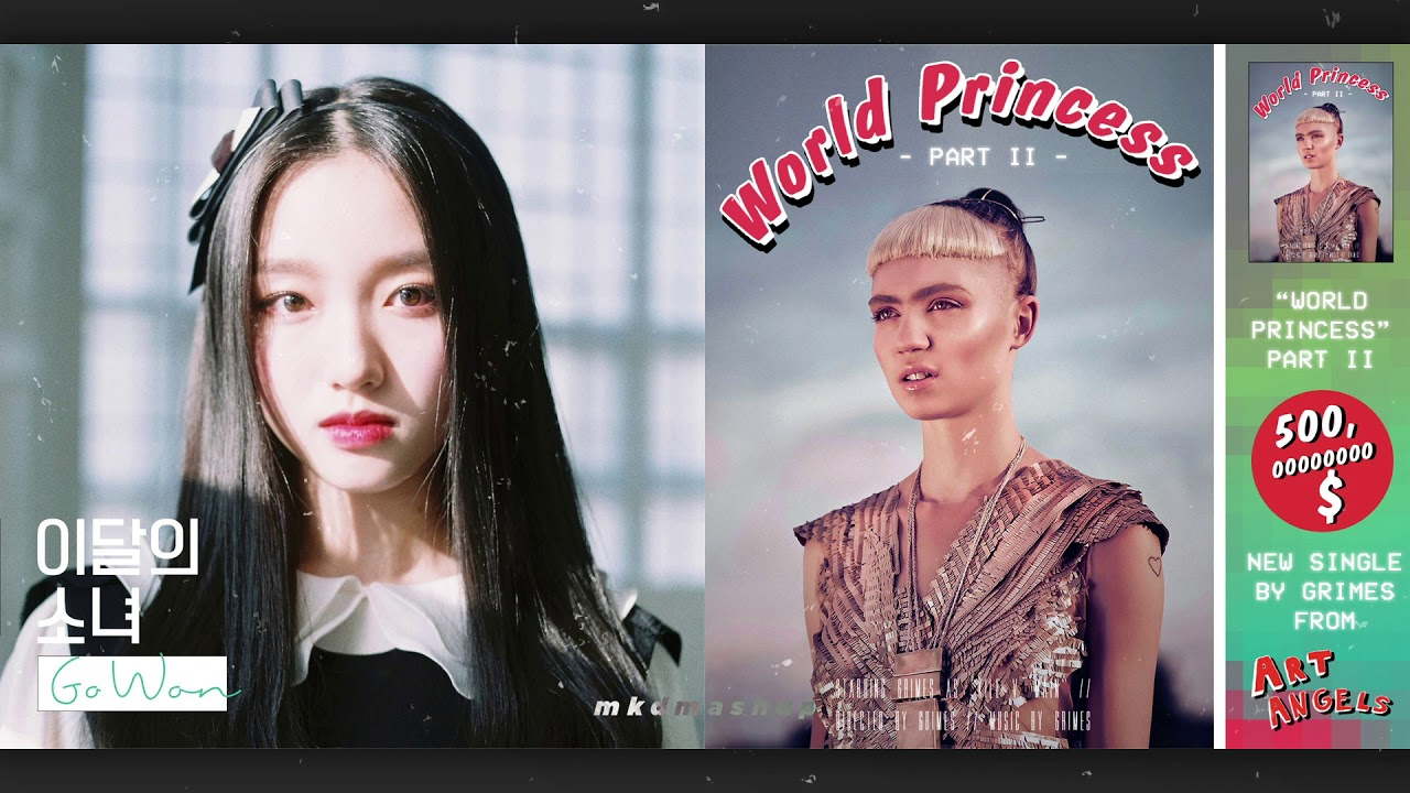 ONE & ONLY vs. WORLD PRINCESS PT. 2 - LOONA (GoWon) vs. Grimes [MASHUP]
