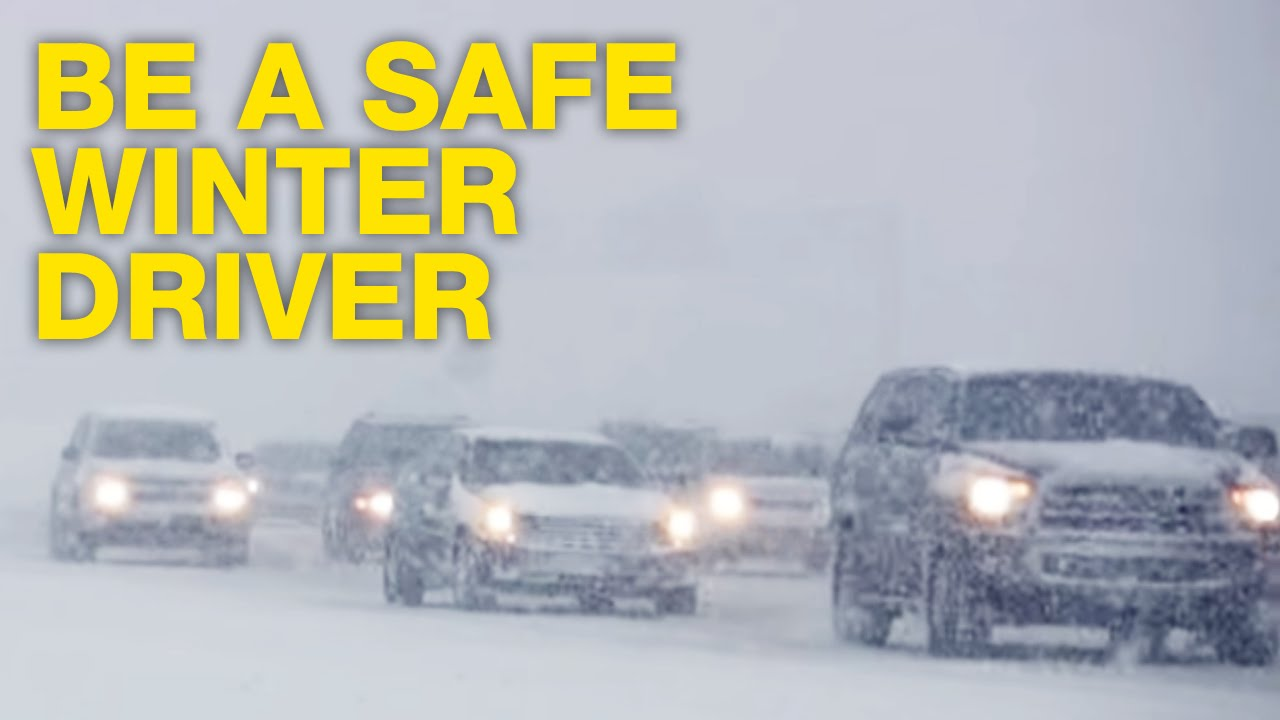 Winter safety tips for truck drivers - Be A Safe Winter Driver See Snow Go Slow