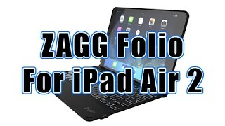 zagg folio keyboard case for ipad air2 review