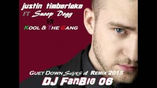 justin timberlake ft snoop dogg vs kool the gang   guet down signs it remix 2015   dj fanbig 06
