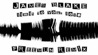 James Blake - Limit To Your Love (Freemun Remix)