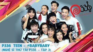 Thưởng thức phiên bản RAP #BabyBaby cùng P336 Teen ????