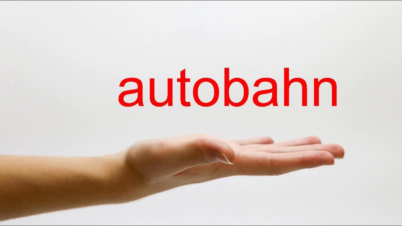 autobahn Pronunciation in English - Cambridge Dictionary