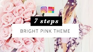 BRIGHT PINK THEME - 7 steps perfect Instagram feed...