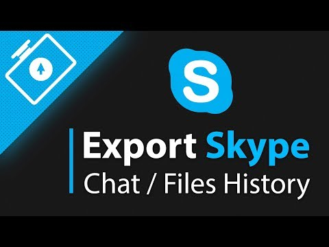 How To Export Chat / Files History In Skype 2019