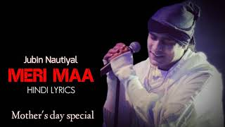 Jubin Nautiyal : Meri Maa ( LYRICS ) | Mother's Day Special Song 2020 | Hindi Lyrics | gaana Lyrics