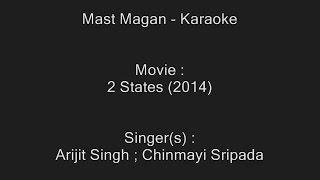 Mast Magan - Karaoke - 2 States (2014) - Arijit Singh ; Chinmayi Sripada