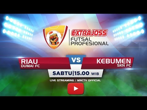 DUMAI FC (RIAU) VS SKN FC (KEBUMEN) (FT : 3-2)  -  Extra Joss Futsal Profesional 2018