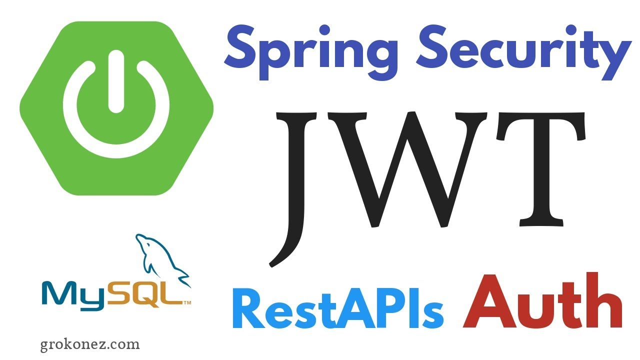 Spring Security JWT Authentication – RestAPIs SpringBoot + Spring MVC +  Spring JPA + MySQL