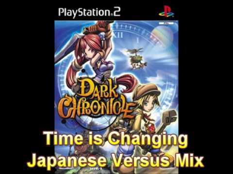 Dark Chronicle - Time Is Changing (Japanese Versus Mix)