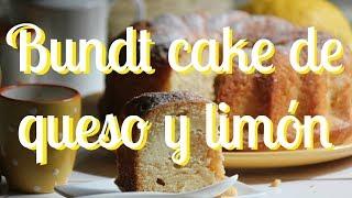 Bundt cake de queso y limón - Rezetas de Carmen