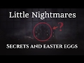 Little Nightmares - Secrets and Easter Eggs