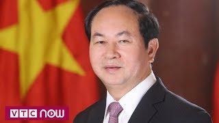 Chủ tịch nước Trần Đại Quang từ trần | VTC1