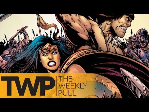 Wonder Woman vs Conan & so much more | The Weekly Pull Podcast