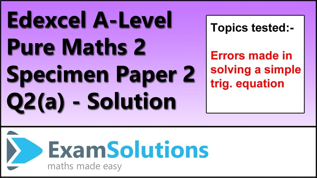 Edexcel A-Level Pure Maths 2 - Specimen Paper 2 - Q2(a) (trigonometry) |  ExamSolutions