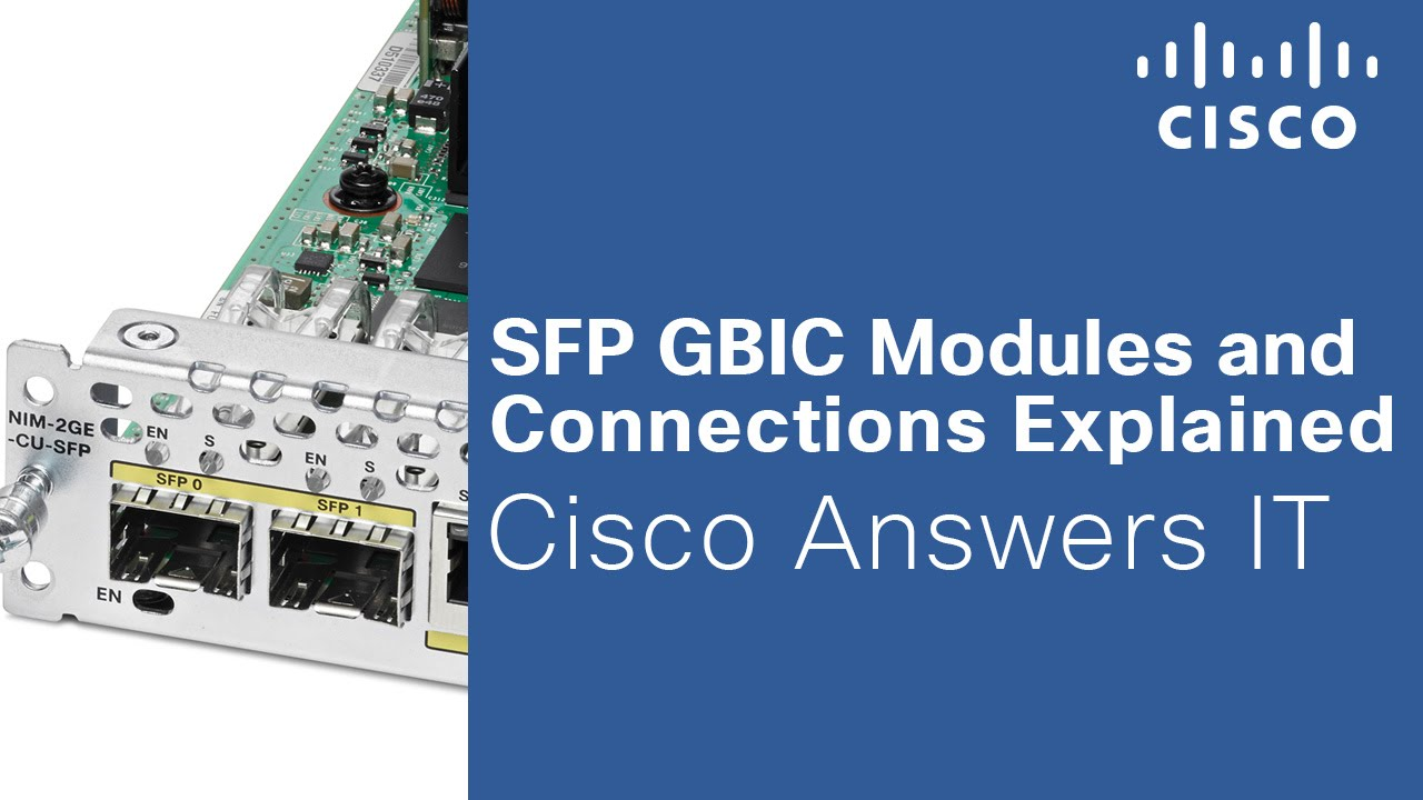 SFP GBIC Modules and Connections Explained - Cisco Answers IT