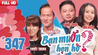WANNA DATE| EP 347 UNCUT| Van Thao - Tuyet Trinh | Quoc Thoi - My Hien| 140118 💖