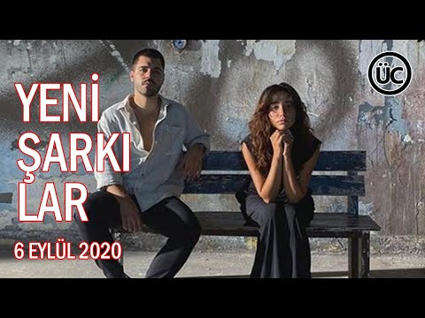 Yeni Çıkan Türkçe Şarkılar 6 Eylül 2020