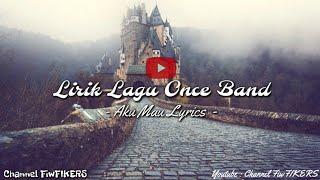Jadi Bikin Sedih Lagunya😢 ONCE - AKU MAU (Cover Musisi Jogja) Baperr Lyrics By FIKERS