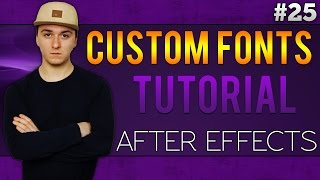 Adobe After Effects CC: How To Install Custom Fonts - Tutorial #25