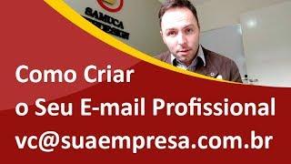 Como Criar Um E-mail Profissional - Samuca Webdesign