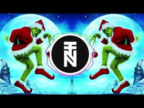 You Re A Mean One Mr Grinch Trap Remix