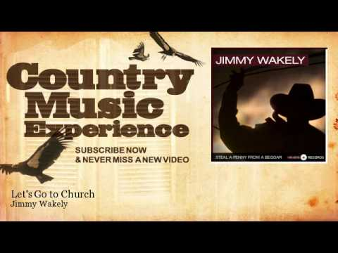 Jimmy Wakely - Let's Go to Church - Country Music Experience