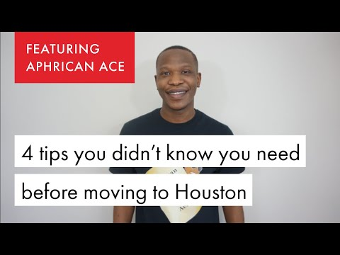 4 Tips You Didn't Know You Need For Moving To Houston By Aphrican Ace