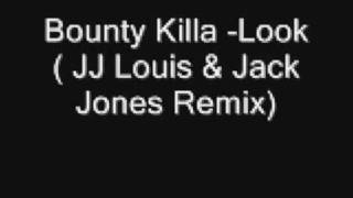 Bounty Killa - Look ( JJ Louis & Jack Jones Remix)