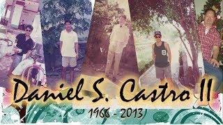 """Remembering: Daniel """"NILO"""" S. Castro II"""