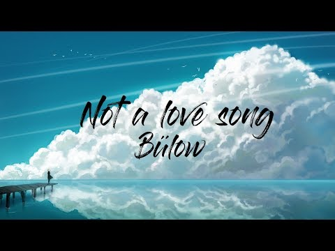 Bülow - Not A Love Song (Lyrics)