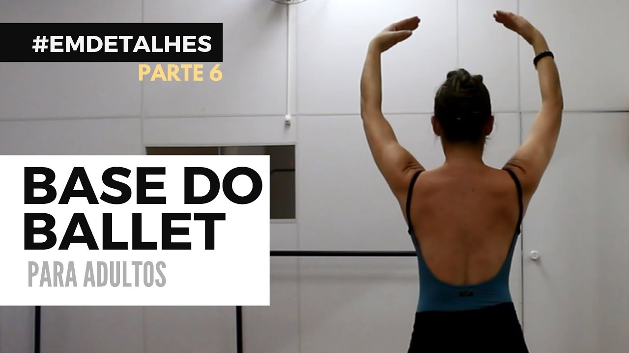 Ballet Adulto para Iniciantes - Aula 6 - #EMDETALHES