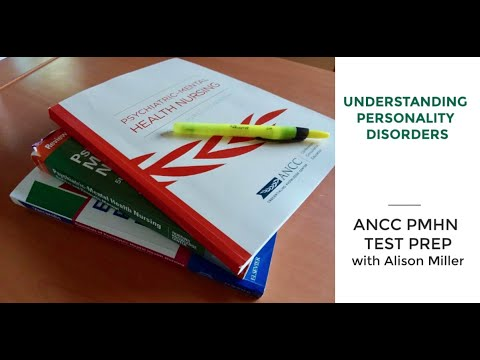 ANCC PMH Board Cert Prep:  Personality Disorders, Untangling the Mysterious