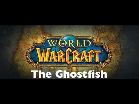 World Of Warcraft: Fishing Quest: The Ghostfish