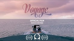 """Voyage"" (2014) Official Film [Full Length]"