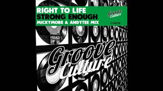 Right To Life - Strong Enough (Micky More & Andy Tee Mix)
