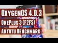 OxygenOS 4.0.3 for OnePlus 3 - Antutu Benchmark [F2FS]