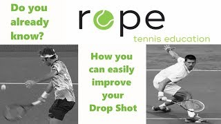 Tennis Tips - Do you already know  - How you can easily improve your Drop Shot