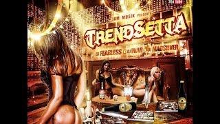 DJ FearLess - Trend Setta DanceHall  Mixtape