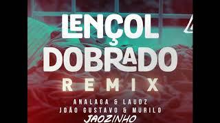 Lençol Dobrado (JAOZINHO BOOTLEG) - Analaga DJ, Laudz, João Gustavo & Murilo