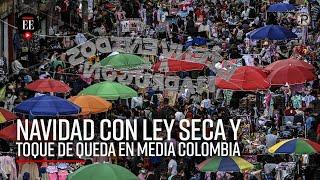 Navidad y Año Nuevo con ley seca y toque de queda en las principales ciudades de Colombia