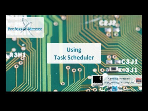 Using Windows Task Scheduler - CompTIA A+ 220-802: 1.4