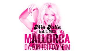 Mallorca (da bin ich daheim) - Mia Julia feat. DJ Mico (offizielles Video)(Mia Julia die Frau die mit dem Sommerhit auf Mallorca nicht nur die Männerwelt, sondern die komplette Insel auf den Kopf stellt. Der Titel ist in allen Download ..., 2015-04-30T14:03:52.000Z)