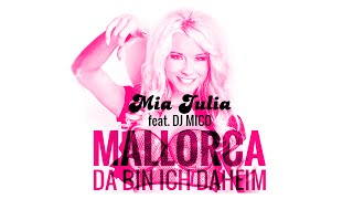 Mallorca (da bin ich daheim) - Mia Julia feat. DJ Mico (offizielles Video)